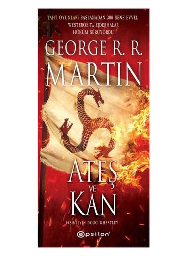Educa Ateş ve Kan George R R Martin Epsilon Yayınları Renkli